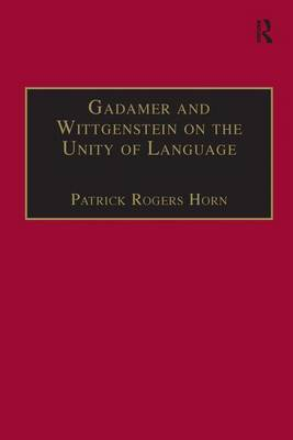 Gadamer and Wittgenstein on the Unity of Language: Reality and Discourse Without Metaphysics