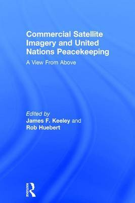 Commercial Satellite Imagery and United Nations Peacekeeping: A View from Above