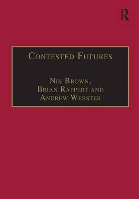 Contested Futures: A Sociology of Prospective Techno-Science