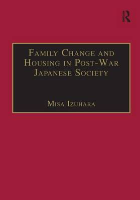 Family Change and Housing in Post-War Japanese Society: The Experiences of Older Women