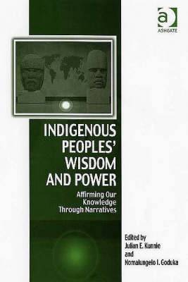 Indigenous Peoples' Wisdom and Power: Affirming Our Knowledge Through Narratives