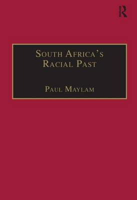 South Africa's Racial Past: The History and Historiography of Racism, Segregation and Apartheid
