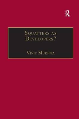 Squatters as Developers?: Slum Redevelopment in Mumbai