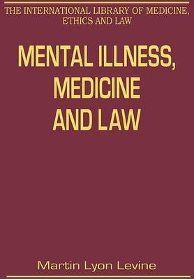 Mental Illness, Medicine and Law