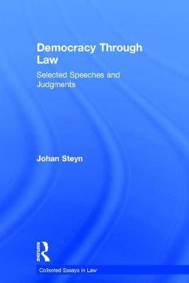 Democracy Through Law: Selected Speeches and Judgments