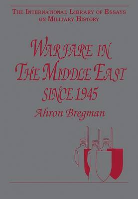 Warfare in the Middle East Since 1945