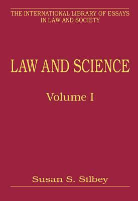 Law and Science: Volume 1: Epistemological, Evidentiary, and Relational Engagements: Volume 2: Regulation of Property, Practices, and Products