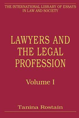 Lawyers and the Legal Profession: Volume 1: Collective Projects, Professional Hierarchies, and the Construction of Transnational Regimes: Vol. 2: Elite Practices, Personal Legal Services and Political Causes