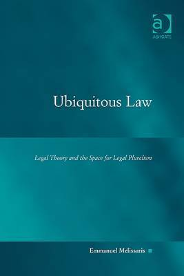 Ubiquitous Law: Legal Theory and the Space for Legal Pluralism