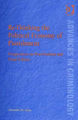 Re-Thinking the Political Economy of Punishment: Perspectives on Post-Fordism and Penal Politics