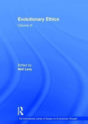 Evolutionary Ethics: Volume III