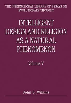 Intelligent Design and Religion as a Natural Phenomenon: Volume V