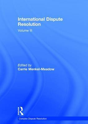 International Dispute Resolution: Volume 3