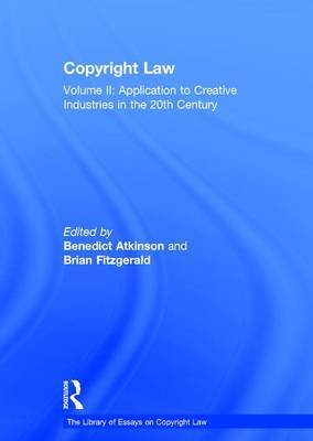 Copyright Law: Volume 2: Application to Creative Industries in the 20th Century