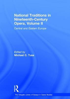 National Traditions in Nineteenth Century Opera: Central and Eastern Europe: v. 2: Central and Eastern Europe