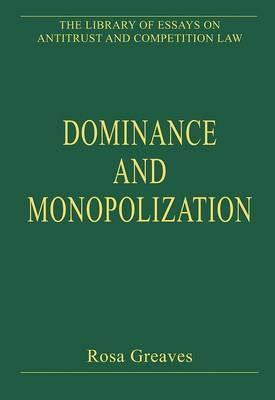 Dominance and Monopolization: Volume II