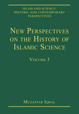 New Perspectives on the History of Islamic Science: Volume 3
