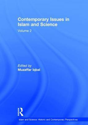 Contemporary Issues in Islam and Science: Volume 2