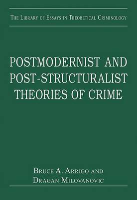 Postmodernist and Post - Structuralist Theories of Crime