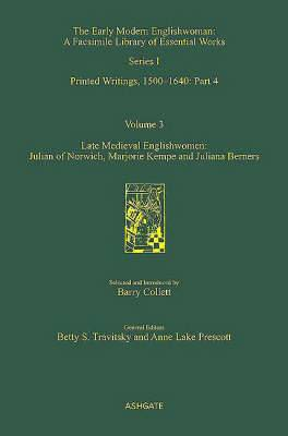 Late Medieval Englishwomen: Julian of Norwich; Marjorie Kempe and Juliana Berners: Printed Writings, 1500-1640: Volume 3