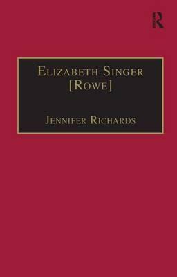 Elizabeth Singer [Rowe]: Part Two, Volume 7: Printed Writings 1641-1700
