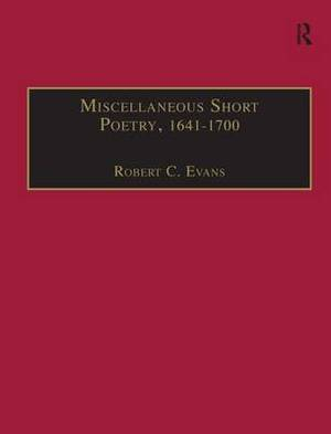 Miscellaneous Short Poetry, 1641-1700: Part 3, Volume 4: Printed Writings 1641-1700