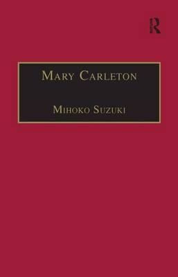 Mary Carleton: Part 3, Volume 6: Printed Writings 1641-1700