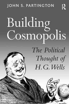Building Cosmopolis: The Political Thought of H.G.Wells