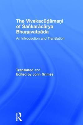 The Vivekacudamani of Sankaracarya Bhagavatpada: An Introduction and Translation