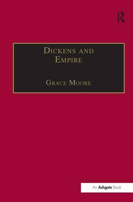 Dickens and Empire: Discourses of Class, Race and Colonialism in the Works of Charles Dickens