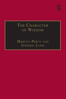 The Character of Wisdom: Essays in Honour of Wesley Carr