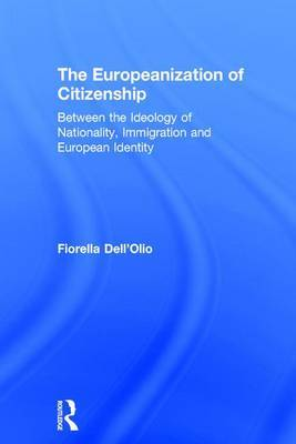 The Europeanization of Citizenship: Between the Ideology of Nationality, Immigration, and European Identity