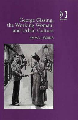 George Gissing, the Working Woman, and Urban Culture