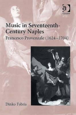 Music in Seventeenth-Century Naples: Francesco Provenzale (1624-1704)