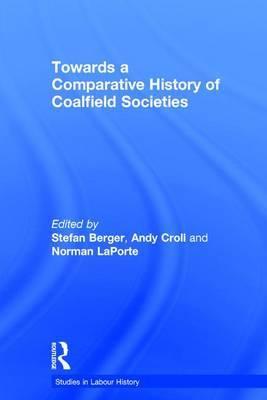 Towards a Comparative History of Coalfield Societies
