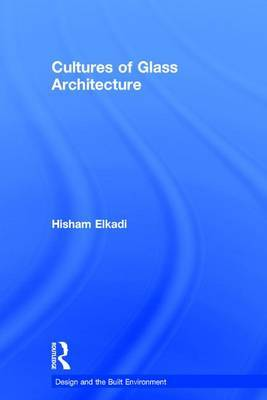 Cultures of Glass Architecture