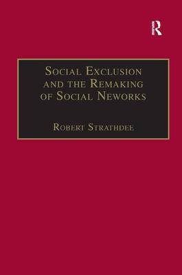 Social Exclusion and the Remaking of Social Networks