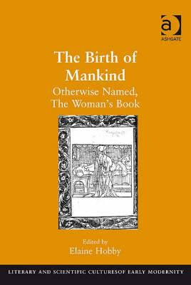 The Birth of Mankind: Otherwise Named, the Woman's Book