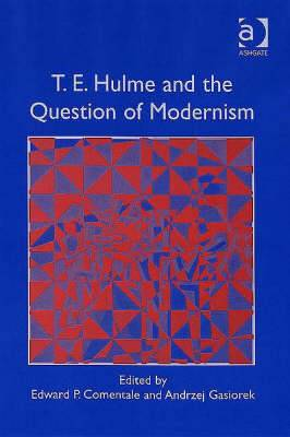 T. E. Hulme and the Question of Modernism
