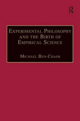 Experimental Philosophy and the Birth of Empirical Science: Boyle, Locke, and Newton
