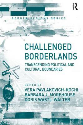 Challenged Borderlands: Transcending Political and Cultural Boundaries