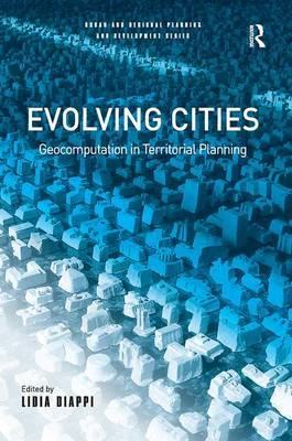 Evolving Cities: Geocomputation in Territorial Planning