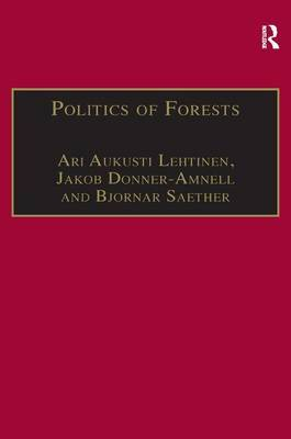 Politics of Forests: Northern Forest-Industrial Regimes in the Age of Globalization