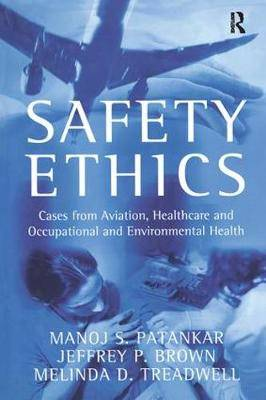 Safety Ethics: Cases from Aviation, Healthcare and Occupational and Environmental Health