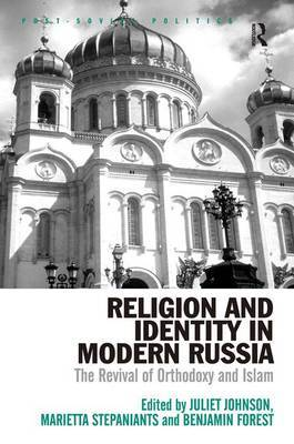 Religion and Identity in Modern Russia: The Revival of Orthodoxy and Islam