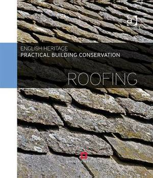 Practical Building Conservation: Roofing