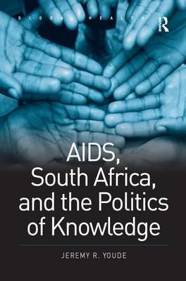 AIDS, South Africa and the Politics of Knowledge