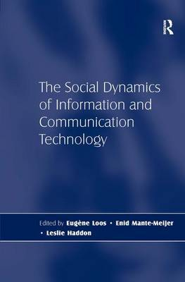 The Social Dynamics of Information and Communication Technology