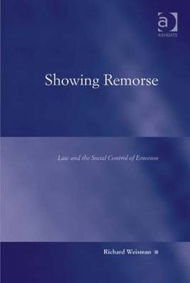 Showing Remorse: Law and the Social Control of Emotion