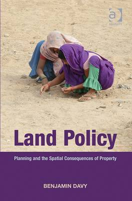 Land Policy: Planning and the Spatial Consequences of Property